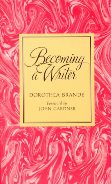 Becoming a Writer By Brande, Dorothea Thompson